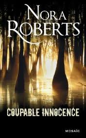 Coupable innocence Nora Roberts Images?q=tbn:ANd9GcSGhYOrDFMi2ULbBSHiCIf8RaXUCI9vVL0csyRfetWK7PTdY3Nuog
