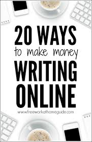 ways to make money online writing jobs many lance writing sites connect lance writers clients here are 20 ways to make