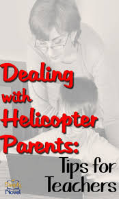 tips for teachers dealing helicopter parents