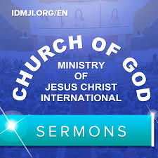 Sermons: Church of God Ministry of Jesus Christ International | CGMJCI