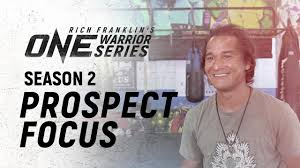 Rich Franklin's ONE <b>Warrior</b> Series   Season 2   Prospect Focus ...