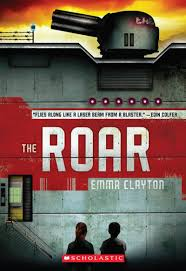the roar by emma clayton scholastic the roar