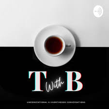 Tea with B