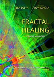 Fractal Healing: A Guided Meditation: Arun Manta ... - Amazon.com