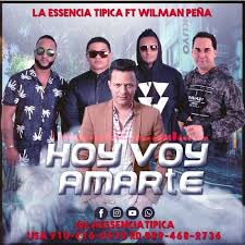 La Essencia Tipica Ft Wilman Peña - Hoy Voy <b>Amarte</b>(<b>New 2019</b>) by ...