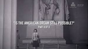 the american dream dream or reality lessons teach young americans is the american dream still possible season 1