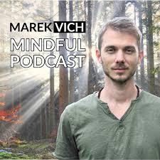 Marek Vich - Mindful Podcast