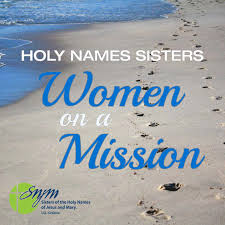 Holy Names Sisters: Women on a Mission
