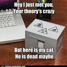 funny science news experiments memes - Schrodinger's Cat! | I love ... via Relatably.com