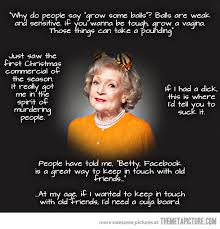 Betty White's words of wisdom - The Meta Picture via Relatably.com