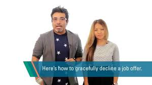 interview tip how to gracefully decline a job offer interview tip how to gracefully decline a job offer