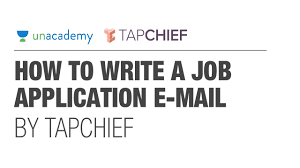 fresher s job guide how to write a job application e mail fresher s job guide 4 5 how to write a job application e mail by tapchief unacademy