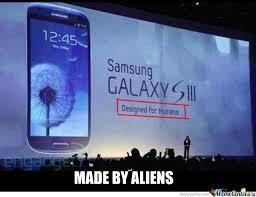 Samsung Galaxy Siii Made By Aliens by ilija.mileusnic - Meme Center via Relatably.com