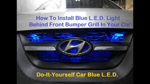 How to Install <b>Blue L E D Light</b> in <b>Car</b> Front Grill Looks Awesome in ...
