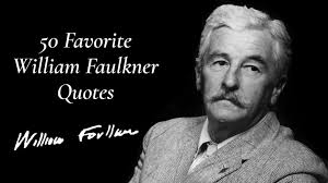favorite william faulkner quotes magicalquote 50 favorite william faulkner quotes