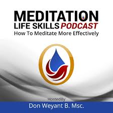 Meditation Life Skills Podcast - How To Meditate