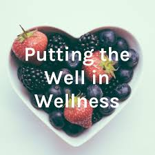 Putting the Well in Wellness