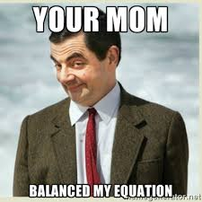 Your Mom Balanced My equation - MR bean | Meme Generator via Relatably.com