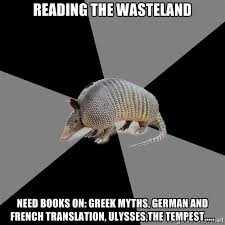 Reading The Wasteland Need books on: greek myths, german and ... via Relatably.com