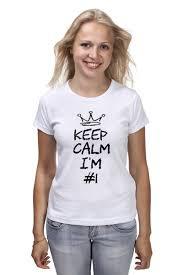 <b>Футболка классическая Keep</b> calm I am #1 #785562 – заказать ...