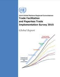 joint unrcs trade facilitation and paperless trade implementation joint unrcs trade facilitation and paperless trade implementation survey 2015 global report
