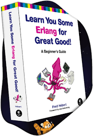 Learn You Some Erlang <b>for Great Good</b>!