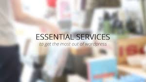 Essential Services to Help You Get the Most Out of WordPress ...