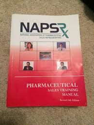 napsrx national association of pharmaceutical representatives napsrx national association of pharmaceutical representatives s training manual revised 14th edition 2014 national association of pharmaceutical s