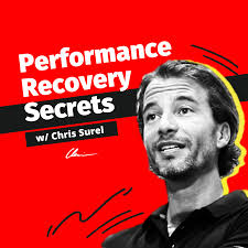 Performance Recovery Secrets with Chris Surel