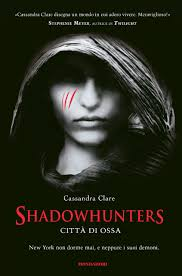 RECENSIONE - Shadowhunters - città di ossa
