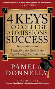 keys to college admissions success unlocking the gate to the 4 keys to college admissions success unlocking the gate to the right college for your teen pamela donnelly 9781630472115 com books