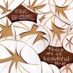 These Are All Beautiful Things album by Paul Michel
