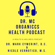 Dr. MC Organiccs Health Podcast
