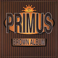 <b>Primus</b> - <b>Brown Album</b> Lyrics and Tracklist | Genius