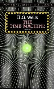 essays on the time machine by hg wells the h g wells anthology a collection of novels novellas short stories and essays