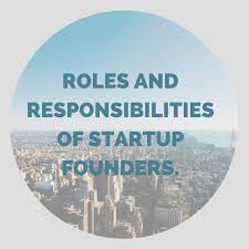 roles and responsibilities of startup founders productnation roles and responsibilities of startup