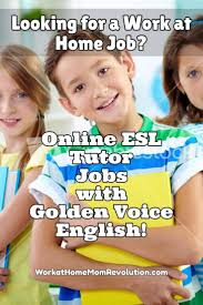 best images about legit work at home jobs work golden voice english is hiring work at home esl tutors in the u s for the summer