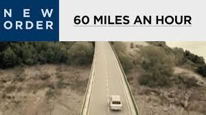 <b>New</b> Order - <b>60</b> Miles <b>An</b> Hour (Official Music Video) - YouTube