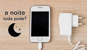 Resultado de imagem para Carregar o celular durante a noite: bom ou ruim?
