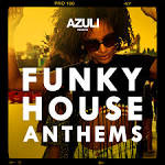 Azuli Presents Funky House Anthems