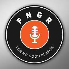 FNGR | For No Good Reason
