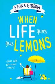 <b>When Life Gives</b> You Lemons: the perfect feel-good romantic ...
