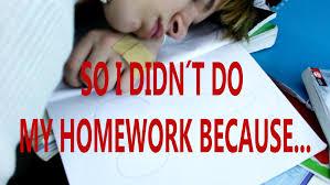 So I Didn  t Do My Homework Because      YouTube YouTube