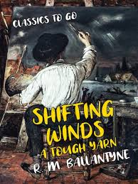 <b>Shifting</b> Winds A Tough Yarn eBook by <b>R. M. Ballantyne</b> ...