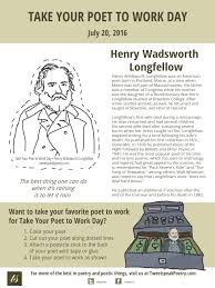 take your poet to work henry wadsworth longfellow take your poet to work henry wadsworth longfellow