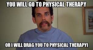 Physical therapy - WeKnowMemes Generator via Relatably.com
