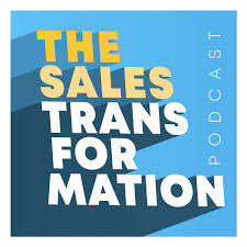 The Sales Transformation Podcast