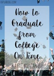 how to graduate from college on time graduate on time