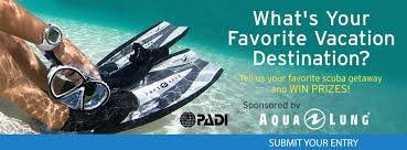 whats your favorite scuba holiday vacation destination   all  padi aqua lung  vacation essay contest