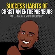 Success Habits of Christian Entrepreneurs